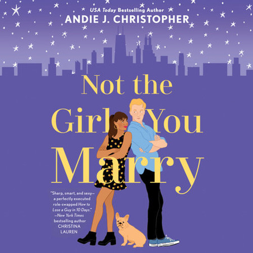 Not the Girl You Marry by Andie J. Christopher, read by January LaVoy
