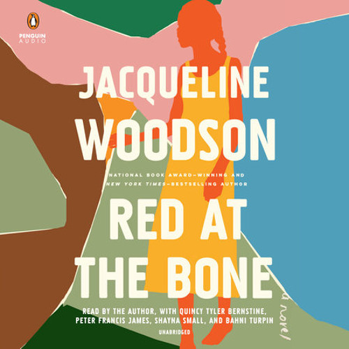 Red at the Bone by Jacqueline Woodson, read by Jacqueline Woodson, Various