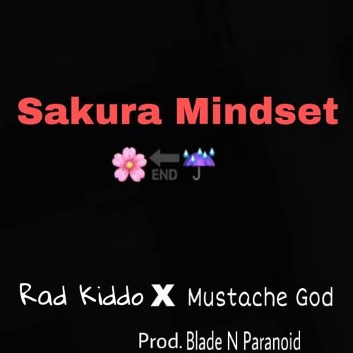 Sakura Mindset - Rad Kiddo X Mustache God (prod. Blade N Paranoid)