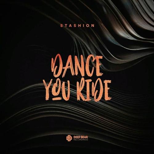 Stashion - Dance You Ride (Original Mix)