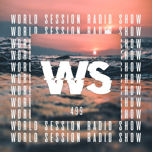 WORLD SESSION 499 By Sébastien Szade (FG Undrgnd Broadcast)