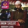 IMAM SHOLAT MERDU || SURAH AL FATIHA - AZ ZUKHRUF 67 - 82 || IBRAHIM ELHAQ