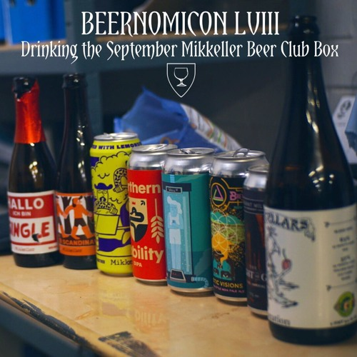 Beernomicon LVIII - Drinking the Sept Mikkeller Beer Club Box