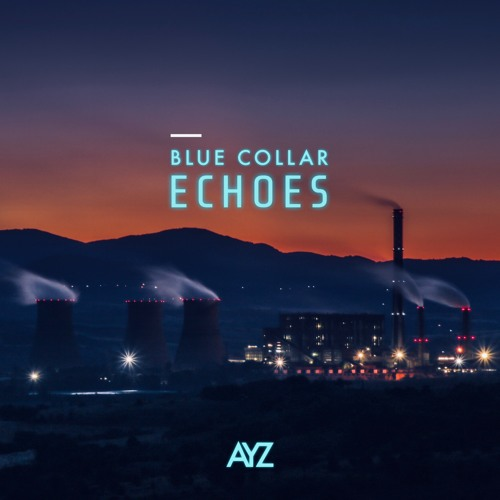 BLUE COLLAR ECHOES