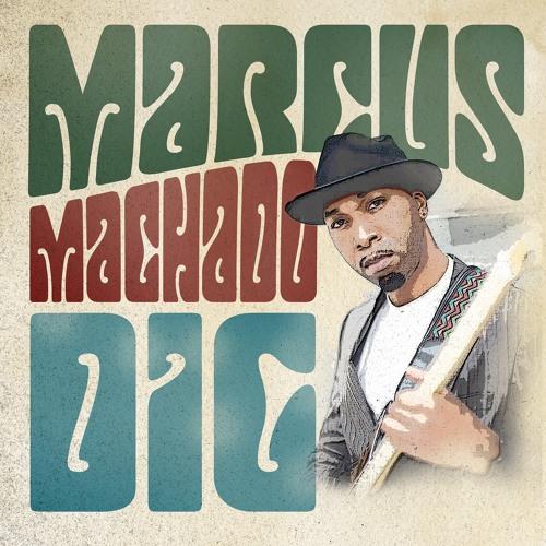 "Marcus Machado  ""DIG"""