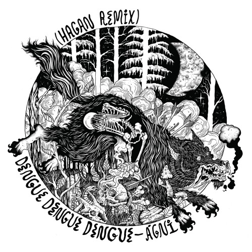 Dengue Dengue Dengue - Ágni (Hagan Remix)