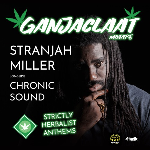 GANJACLAAT Mixtape - STRANJAH MILLER 🇯🇲 & CHRONIC SOUND