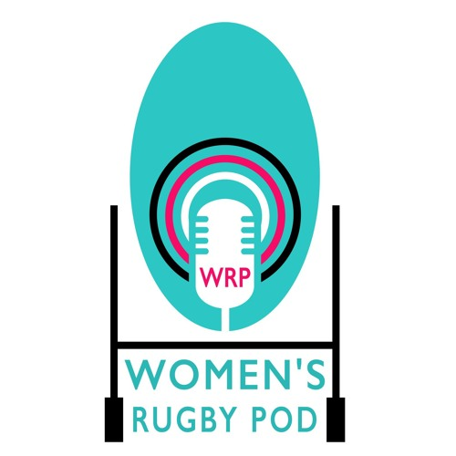 Women's Rugby Pod  Episode 1