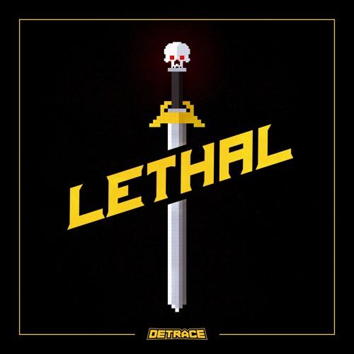 Detrace Lethal