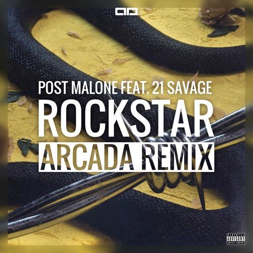 Post Malone 21 Savage: Rockstar [Arcada Remix] By