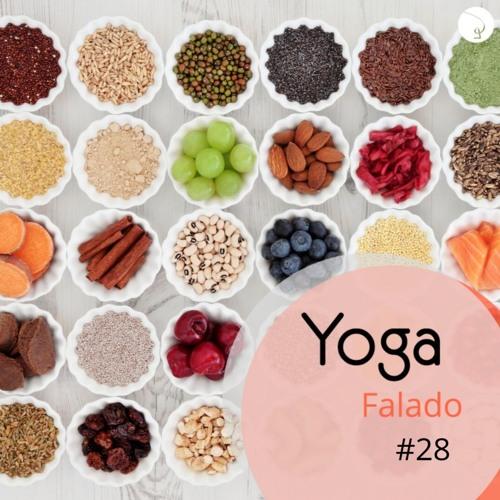 O que comer antes e depois da prática de Yoga - Yoga Falado #28
