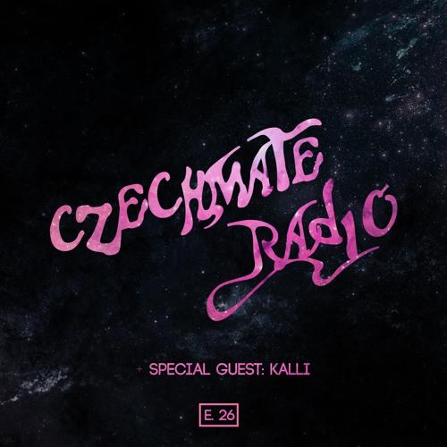 Czechmate Radio 026 Feat. Kalli