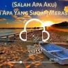 DJ-Entah Apa Yang Merasukimu(Salah apa aku)Remix 2K19