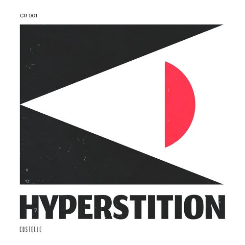 Hyperstition EP - Costello recordings - CR001