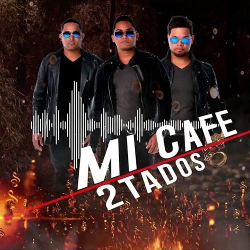 2Tados - Mi Cafe