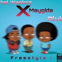 Michel Weskoz X Maygide X Alvine - Freestyle 1