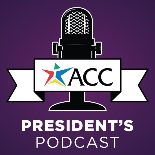 The ACC President's Podcast: Skilling up the Manufacturing Workforce in ATX