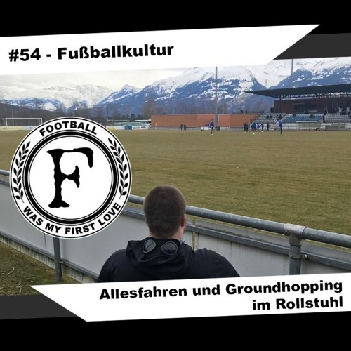 #54 - Allesfahren und Groundhopping im Rollstuhl - Fußballkultur