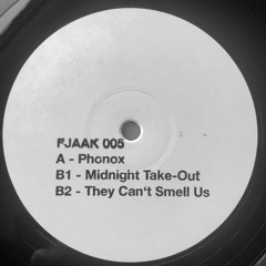 FJAAK - They Can't Smell Us