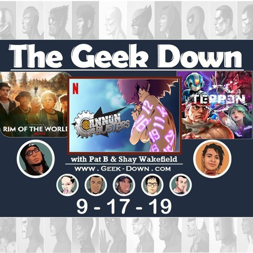 Geek Down 9-17-19 - Cannon Busters, Teppen, Rim Of The World