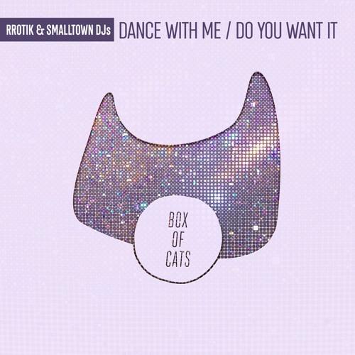 BOC074 - rrotik & Smalltown DJs - Dance With Me / Do You Want Me