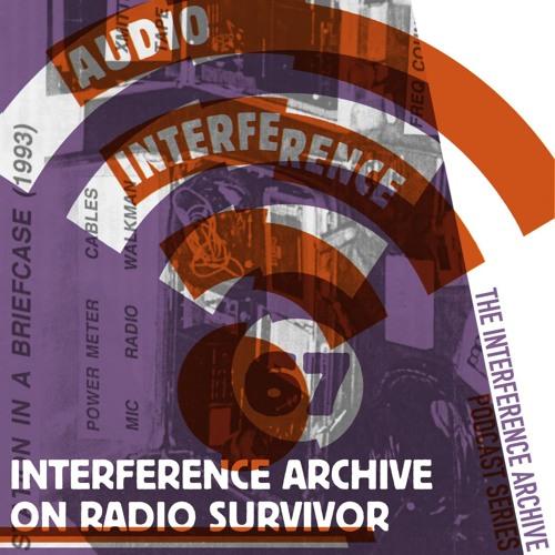 Audio Interference 67: Interference Archive on Radio Survivor