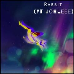 Rabbit (Extended Version) Ft Johleee