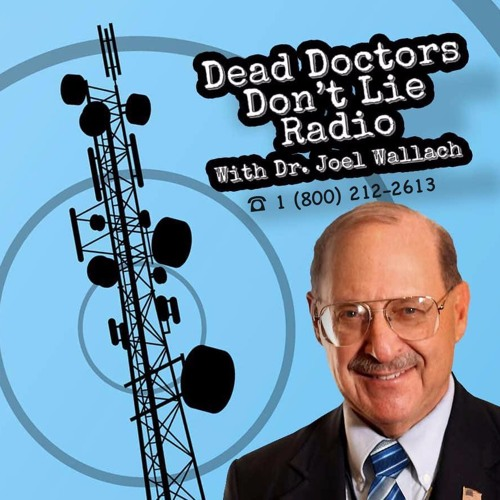Dr. Joel Wallach's Dead Doctors Don't Lie Radio Show 17.09.19