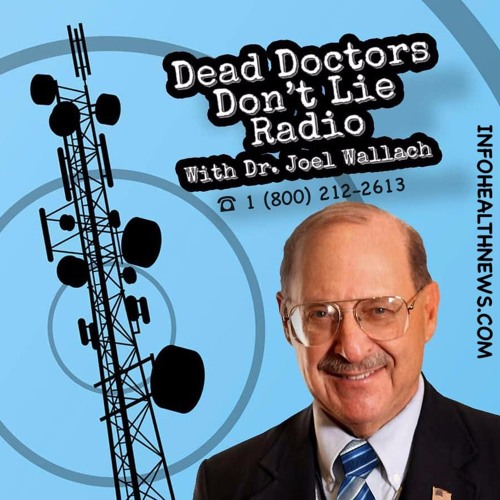 Dr. Joel Wallach's Dead Doctors Don't Lie Radio Show 18.09.19