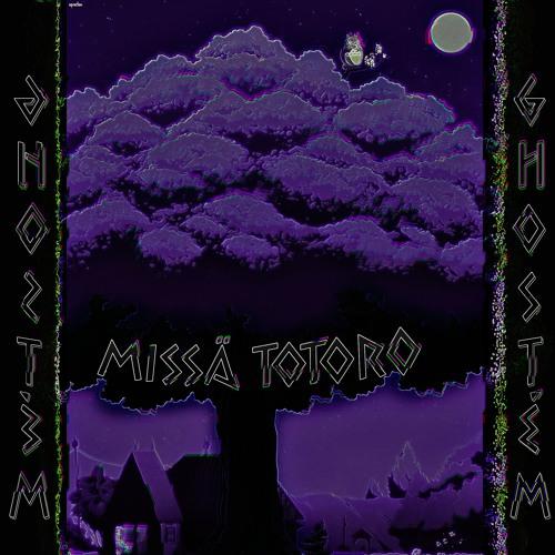 6HO$T'EM - MISSÄ TOTORO (prod. kajus)