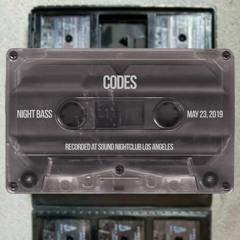 Codes - Live @ Night Bass (May 23, 2019)