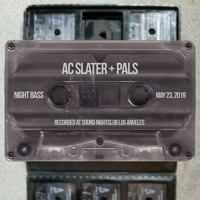 AC Slater & Pals - Live @ Night Bass (May 23, 2019)