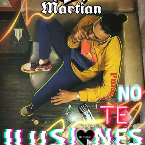 King Martian - No Te Ilusiones (Prod. Badenz)