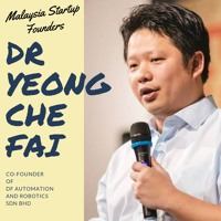 Malaysia Startup Founders Episode 1   Dr Yeong Che Fai, DF Automation and Robotics Sdn. Bhd.