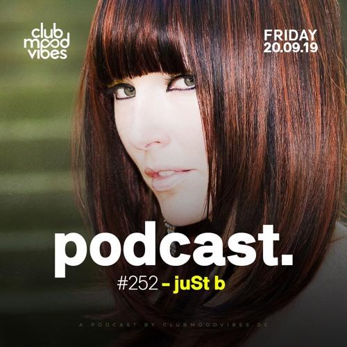 Club Mood Vibes Podcast #252: juSt b