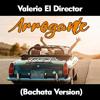 Irama - Arrogante (Valerio El Director Bachata Version)