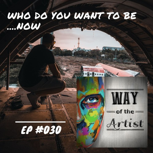 """WOTA #030 - """"Who Do You Want to Be Now"""""""