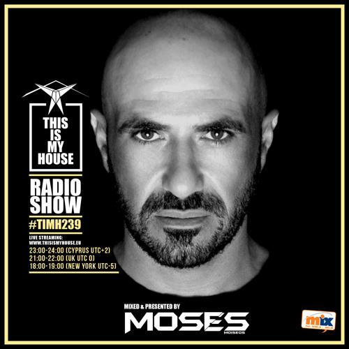THISISMYHOUSE 239 | Moses Moiseos