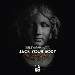 Suleyman Kaya - Jack Your Body