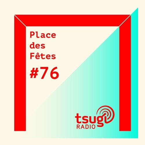 Place des Fêtes #76 avec Agoria (19/09/2019) [TSUGI RADIO]