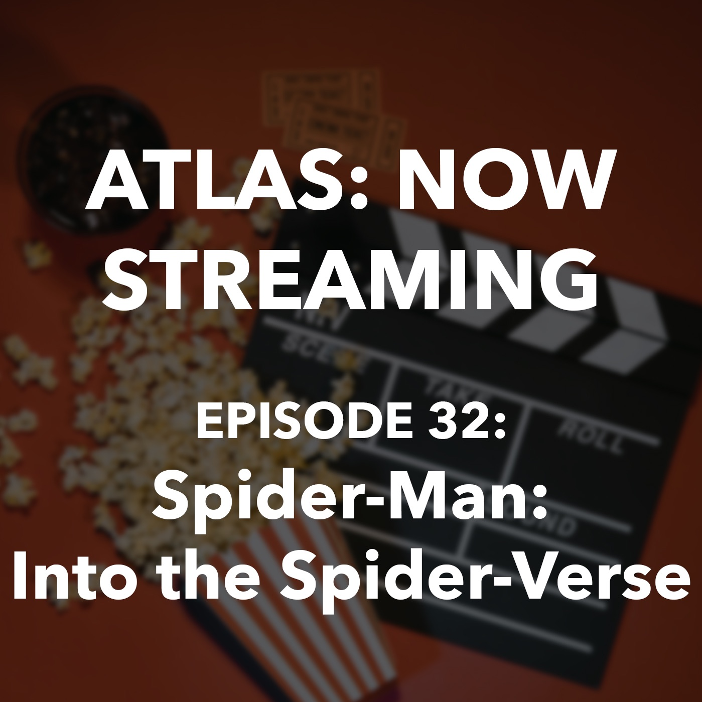 Spider-Man: Into the Spider-Verse - Atlas: Now Streaming Episode 32