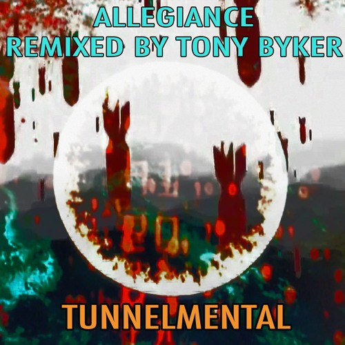 ALLEGIANCE (TONY BYKER REMIX)