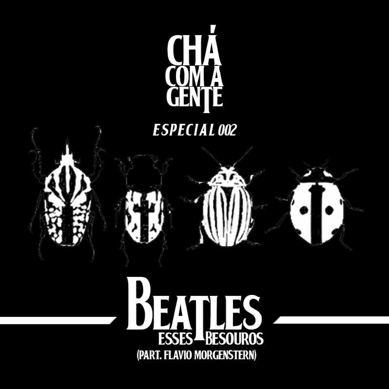 CCG ESPECIAL#002 - Beatles, esses besouros (com Flavio Morgenstern)