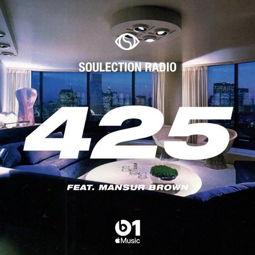 Soulection Radio Show #425 ft. Mansur Brown