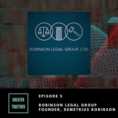 Episode 5: Robinson Legal Group
