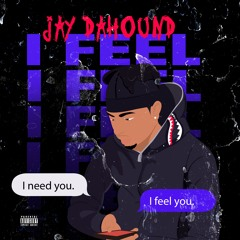 Jay Da Hound - I Feel