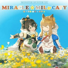 Proof Of A Hero ~ Miracle Mil&Caty (MHXX)