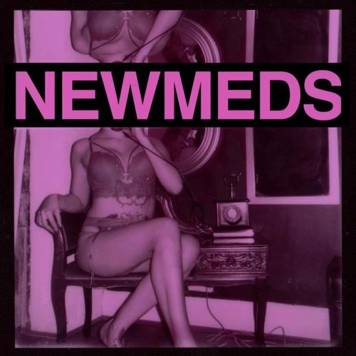 NEWMEDS - Nobody's Fool