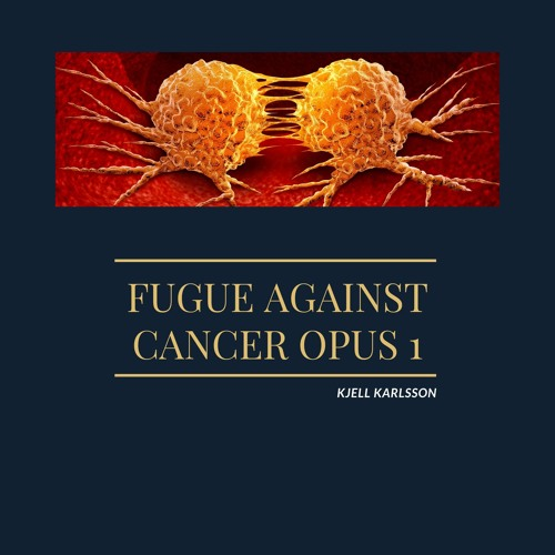 Fugue Against Cancer by Kjell Karlsson