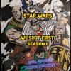 "Star Wars Saga ed. ""WE SHOT FIRST!"" S2 Ep.31 ""Peering into the darkness"""